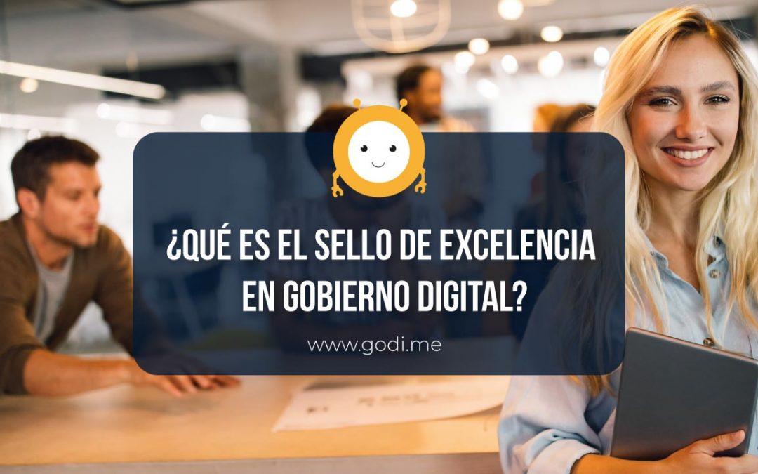 ¿Qué es el Sello de excelencia en Gobierno Digital?